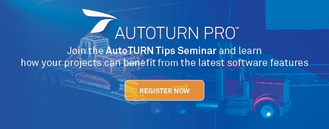 Final Reminder: AutoTURN Tips | Wednesday, 14 March 2018
